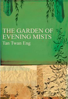 Man Booker Prize 2012 Longlist: Tan Twan Eng, The Garden of Evening Mists