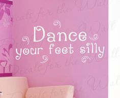 Dance Your Feet Silly Boy and Girl Room Kid Baby Nursery Dancing Vinyl Large Wall Decal Decoration Quote Lettering Decor StickerArt Large Wall Decals, Vinyl Wall Decals, Big Girl Rooms, Kids Rooms, Vinyl Wall Quotes, Dance Quotes, Vinyl Lettering, Quotes For Kids, Boy Or Girl