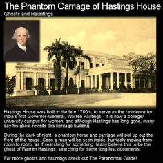 One of India's most well known haunted locations. This is quite an interesting history and haunting! Head to this link for the full article: http://www.theparanormalguide.com/1/post/2012/12/the-phantom-carriage-of-hastings-house.html