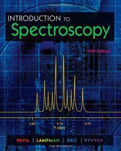 Introduction to spectroscopy / Donald L. Pavia ... [et al.]