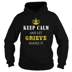 KEEP CALM AND LET GRIEVE HANDLE IT #name #tshirts #GRIEVE #gift #ideas #Popular #Everything #Videos #Shop #Animals #pets #Architecture #Art #Cars #motorcycles #Celebrities #DIY #crafts #Design #Education #Entertainment #Food #drink #Gardening #Geek #Hair #beauty #Health #fitness #History #Holidays #events #Home decor #Humor #Illustrations #posters #Kids #parenting #Men #Outdoors #Photography #Products #Quotes #Science #nature #Sports #Tattoos #Technology #Travel #Weddings #Women