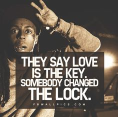 Share this Lil Wayne Love Is The Key Quote picture with your friends by posting it on your Facebook timeline profile!