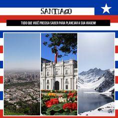 O que fazer em Santiago – dicas para sua primeira viagem à capital chilena