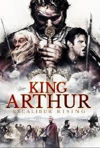 ÷ Free Streaming King Arthur: Excalibur Rising Movie Online | King Arthur: Excalibur Rising Free Download