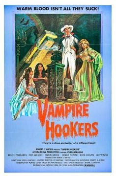 'Warm blood isn't all they suck!' Vampire Hookers is a 1978 Filipino comedy horror film produced and directed by the prolific Cirio H. Santiago (Demon of Paradise) from a screenplay by Howard Cohen. Horror Movie Posters, Sci Fi Horror Movies, Movie Poster Art, Cinema Posters, Horror Art, Print Poster, John Carradine, Vampires And Werewolves, Vintage Horror