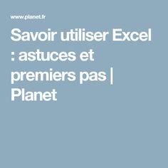 Savoir utiliser Excel : astuces et premiers pas | Planet