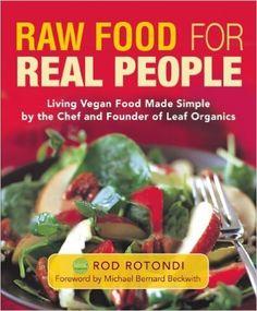 Amazon.com: Raw Food for Real People eBook: Rod Rotondi, Michael Bernard Beckwith: Kindle Store