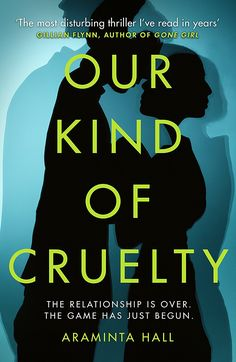 Our Kind of Cruelty: The most addictive psychological thriller of 2018, tipped by Gillian Flynn and Lisa Jewell eBook: Araminta Hall: Amazon.co.uk: Kindle Store