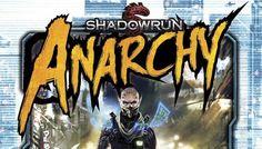 Rezension: Shadowrun Anarchy (Catalyst Game Labs) – Narratives Schattenrennen
