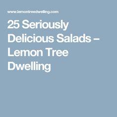 25 Seriously Delicious Salads – Lemon Tree Dwelling