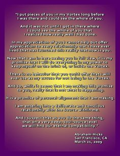 "<3 Abraham-Hicks on Love <3  ""I put piece of you in my Vortex long before I was there and could see the whole of you..."""