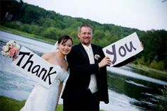Have your photographer take a picture of you and your hubby holding a Thank You sign. It makes for a great picture to use with your thank you cards.