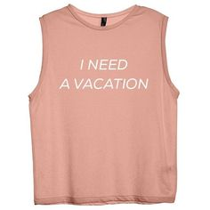 I NEED A VACATION [WOMEN'S MUSCLE TANK] found on Polyvore featuring tops, blusas, tank tops, red tank, muscle tank, red top, red singlet and red tank top