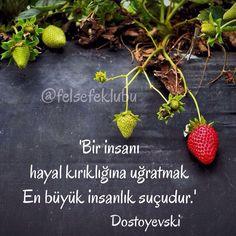 Bir insanı hayal kırıklığına uğratmak  En büyük insanlık suçudur.   - Dostoyevski  #sözler #anlamlısözler #güzelsözler #manalısözler #özlüsözler #alıntı #alıntılar #alıntıdır #alıntısözler #şiir