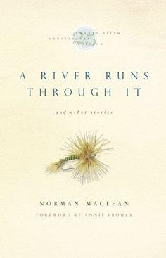 A River Runs Through It and Other Stories, Twenty-fifth Anniversary Edition, http://www.amazon.com/dp/0226500667/ref=cm_sw_r_pi_awdm_tNnBwb1X0ZQMY