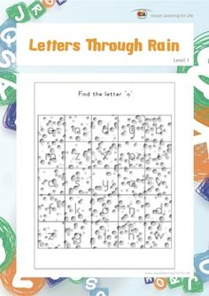 "In the ""Letters Through Rain"" worksheets, the student must find the letter specified in the instruction behind the ""rain"". Available at www.visuallearningforlife.com on the Visual Perceptual Skills Builder Level 1 CD."