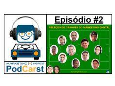 Seleção de Craques do Marketing Digital [PodCARst - Episódio #2] - http://marketing4nerds.com/selecao-de-craques-marketing-digital-podcarst-episodio-2/