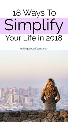 Learning how to simplify your life can help you be happier and control your life, all while enjoying it more. Here are ways to simplify your life in 2018. #simplifyyourlife #waystosimplify #Simplify