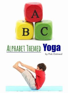 Alphabet Yoga - The perfect way to combine learning and movement with the alphabet! I love how there is a yoga pose for each letter of the alphabet. This works great for kids yoga! - Pink Oatmeal #YogaforKids