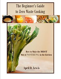 20 best the beginners guide to zero waste cooking images on final ebook cover dont compost it cook it fandeluxe Image collections