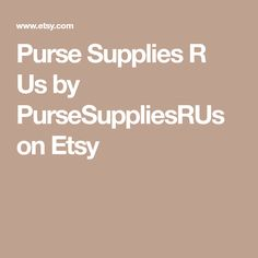 Purse Supplies R Us by PurseSuppliesRUs on Etsy