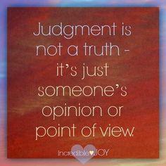 Judgement quote via www.Facebook.com/IncredibleJoy