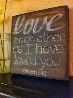 Love each other as I have loved you | Inspirational Quotes
