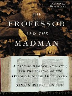 Image Detail for - The Professor and the Madman :: Best books :: Books :: Entertainment ...