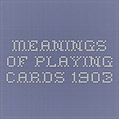 Meanings of playing cards--1903