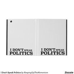 I Don't Speak Politics iPad Folio Case