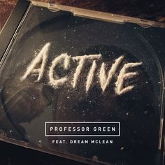"""Active"" by Professor Green Dream Mclean was added to my Novidades da Semana playlist on Spotify"