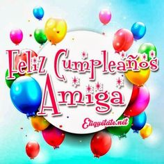 imagenes para una amiga que cumple años Birthday Messages, Birthday Quotes, Birthday Wishes, Birthday Cards, Birthday Parties, Happy Birthday, Birthday Blessings, Happy B Day, Birthdays