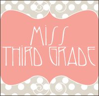 Miss Third Grade teacher blog - also great for parents of third graders!