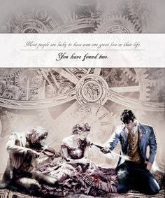 """Most people are lucky to have one great love in their life. You have found two."" - The Infernal Devices. Jem, Tessa & Will"