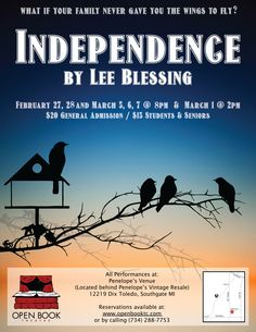 Independence, Feb 27-March 1 2015.  http://openbooktheatrecompany.net/independence/