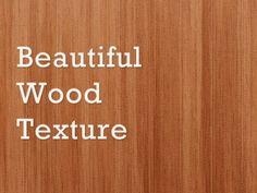 Beautiful Wood Texture
