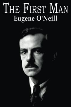 The First Man by Eugene O'Neill http://www.amazon.com/dp/1514289466/ref=cm_sw_r_pi_dp_ZFkEvb0BMR20H