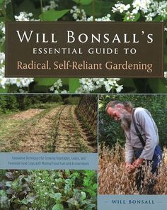 By Will Bonsall A Maine native, visionary and director of the Scatter Seed Project, Will shares more than forty years of wisdom in a friendly, conversational way. From gardeners and homesteader, begin
