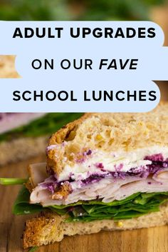 Adult Upgrades On Our Fave School Lunches.