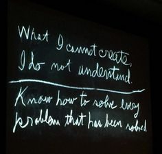 "Richard Feynman on Understanding.""What I cannot create, I do not understand.Know how to solve every problem that has been solved."" Recreation of what was on Feynman's chalkboard in his office, found after his death. Going around Twitter yesterday,"