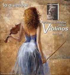 Porque as bicicletas tocam violinos : Meu livro: Porque as bicicletas tocam violinos