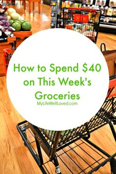 Includes the breakfast, lunches, dinners and snacks we ate on a $40/week grocery budget. Many healthy options and tips on how to keep your grocery budget low.