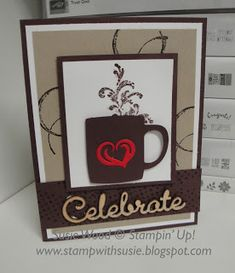 Stampin' Up!- A sweet card using the Cups & Kettle Framelits & the amazing stamp set- 'Timeless Treasures'!