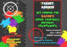 Paintball Birthday Invitation - I'm so happy for bacon that he gets a bday party....