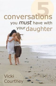 Five Conversations You Must Have with Your Daughter by Vicki Courtney, http://www.amazon.com/dp/B004HFS2LS/ref=cm_sw_r_pi_dp_Vs-iqb153NCZG