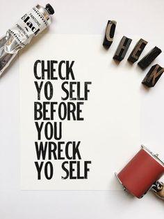 Check Yo Self Before You Wreck Yo Self - Letterpress Poster Wall Art Print 8 x 10