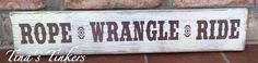 Rope, wrangle, ride. Cowboy theme nursery decor. Western nursery. Western decor, rustic nursery, big boy room. Painted wood sign by TinasTinkers on Etsy