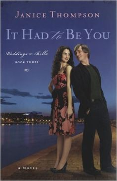 It Had to Be You (Weddings by Bella, Book 3): Janice Thompson: 9780800733445: Amazon.com: Books