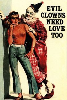 Evil clowns need love too. I want this poster for y creepy home. My fiancé will hate it :p Clown Images, Clown Photos, Romance Novel Covers, Romance Novels, Bad Romance, Vintage Romance, Library Humor, Send In The Clowns, Creepy Clown
