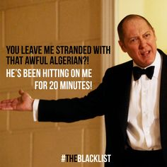"""I loved Reddington in that episode! I thought that line was funny! The Blacklist - Raymond """"Red"""" Reddington"""
